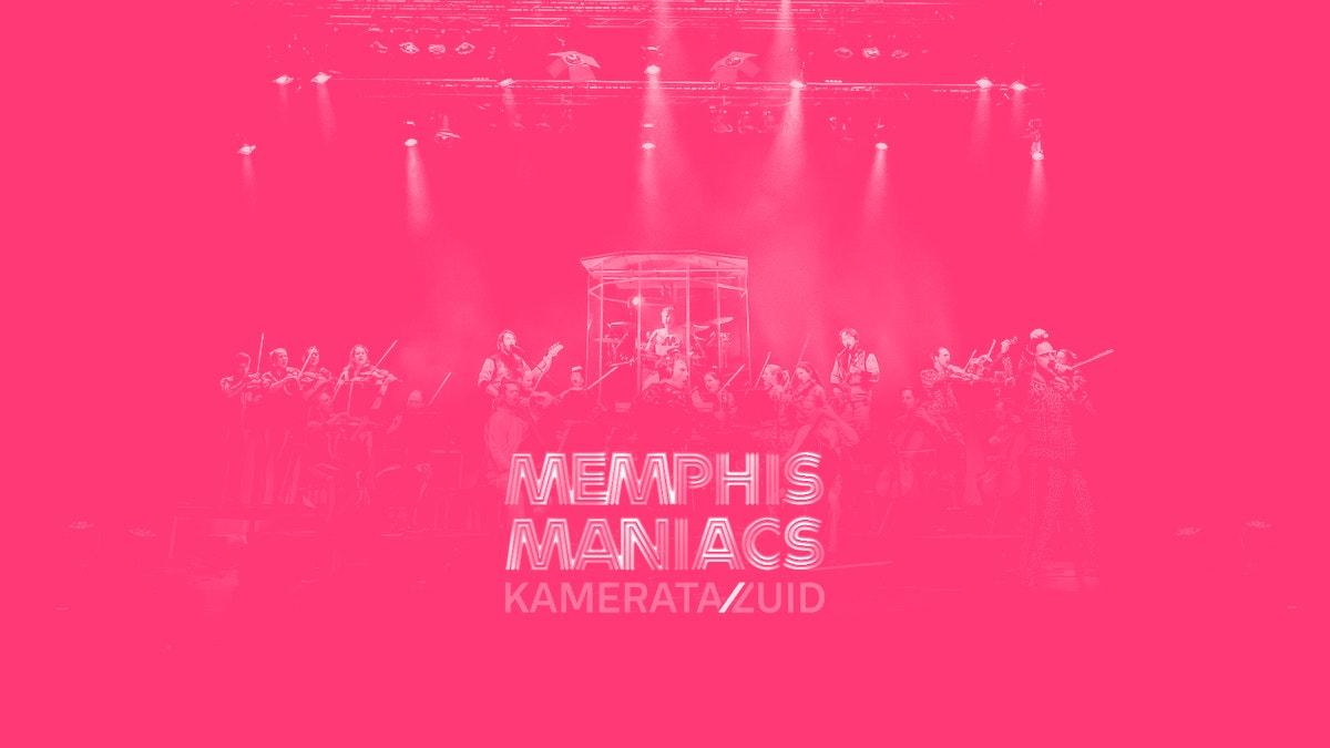 Memphis Maniacs & Kamerata Zuid